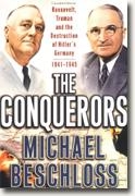Buy *The Conquerors: Roosevelt, Truman and the Destruction of Hitler's Germany, 1941-1945* online