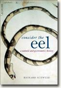 Consider the Eel: A Natural and Gastronomic History