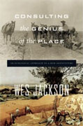 Buy *Consulting the Genius of the Place: An Ecological Approach to a New Agriculture* by Wes Jackson online