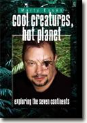 *Cool Creatures, Hot Planet: Exploring the Seven Continents* by Marty Essen