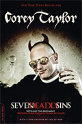 *Seven Deadly Sins: Settling the Argument Between Born Bad and Damaged Good* by Corey Taylor
