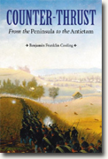 Buy *Counter-Thrust: From the Peninsula to the Antietam (Great Campaigns of the Civil War)* by Benjamin Franklin Cooling online