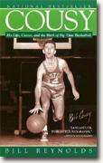 Buy *Cousy: His Life, Career, and the Birth of Big-Time Basketball* by Bill Reynolds online