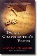 Buy *The Dying Crapshooter's Blues* by David Fulmer online