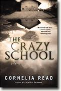 *The Crazy School* by Cornelia Read