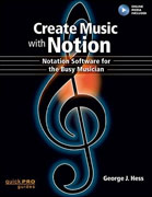 Buy *Create Music with Notion: Notation Software for the Busy Musician (Quick Pro Guides)* by George J. Hesso nline