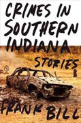 Buy *Crimes in Southern Indiana: Stories* by Frank Bill online