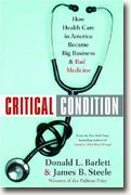 Buy *Critical Condition: How Health Care in America Became Big Business--and Bad Medicine* online