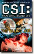 Buy *CSI: Crime Scene Investigation: The Killing Jar* by Donn Cortezonline