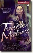 Buy *Touch of Madness (The Thrall, Book 2) * by C.T. Adams and Cathy Clamp online