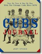 Buy *Cubs Journal: Year By Year & Day By Day With The Chicago Cubs Since 1876* online