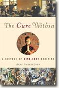 Buy *The Cure Within: A History of Mind-Body Medicine* by Anne Harrington online