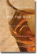 Buy *Cutty, One Rock: Low Characters and Strange Places, Gently Explained* online