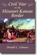 Buy *Civil War on the Missouri-Kansas Border* by Donald L. Gilmore online