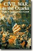 Buy *Civil War in the Ozarks* by Phillip W. Steele and Steve Cottrell online