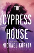 *The Cypress House* by Michael Koryta