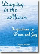 Buy *Dancing in the Mirror: Inspirations on Peace and Joy* online