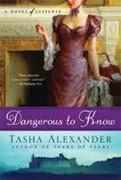 Buy *Dangerous to Know (Lady Emily Mysteries)* by Tasha Alexander online