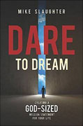 *Dare to Dream: Creating a God-Sized Mission Statement for Your Life* by Mike Slaughter