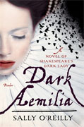 Buy *Dark Aemilia: A Novel of Shakespeare's Dark Lady* by Sally O'Reillyonline