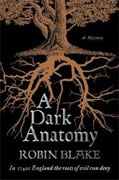 *A Dark Anatomy* by Robin Blake
