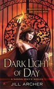*Dark Light of Day (A Noon Onyx Novel)* by Jill Archer