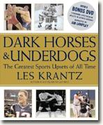 Buy *Dark Horses and Underdogs: The Greatest Sports Upsets of All Time* by Les Krantz online