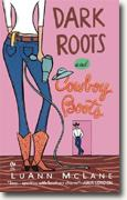Buy *Dark Roots & Cowboy Boots* by Luann McLane online