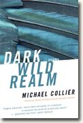 *Dark Wild Realm: Poems* by Michael Collier