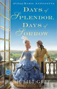 Buy *Days of Splendor, Days of Sorrow: A Novel of Marie Antoinette* by Juliet Greyonline