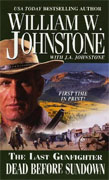 Buy *Dead Before Sundown (The Last Gunfighter, Book 22)* by William W. Johnstone online
