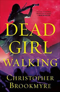 *Dead Girl Walking* by Christopher Brookmyre