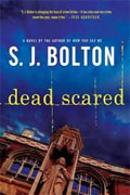 *Dead Scared* by S.J. Bolton