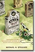 Buy *The Dead Guy Interviews: Conversations with 45 of the Most Accomplished, Notorious, and Deceased Personalities in History* by Michael A. Stusser online
