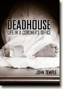 Buy *Deadhouse: Life In A Coroner's Office* online