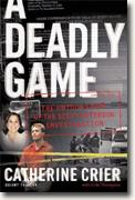 Buy *A Deadly Game: The Untold Story of the Scott Peterson Investigation* online