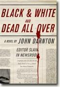 Buy *Black and White and Dead All Over* by John Darntononline