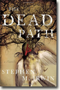 Buy *The Dead Path* by Stephen M. Irwin