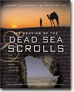 Buy *The Meaning of the Dead Sea Scrolls: Their Significance for Understanding the Bible, Judaism, Jesus and Christianity* online