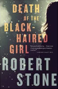 *Death of the Black-Haired Girl* by Robert Stone