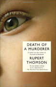 *Death of a Murderer* by Rupert Thomson
