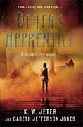 *Death's Apprentice: A Grimm City Novel* by K.W. Jeter and Gareth Jefferson Jones