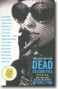 *The Last Days of Dead Celebrities* by Mitchell Fink