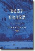 *Deep Creek* by Dana Hand