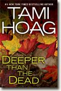 *Deeper Than the Dead* by Tami Hoag