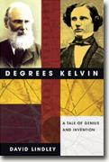 Buy *Degrees Kelvin: A Tale of Genius, Invention, and Tragedy* online