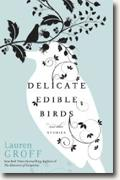 *Delicate Edible Birds: And Other Stories* by Lauren Groff