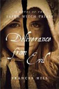 Buy *Deliverance From Evil: A Novel of the Salem Witch Trials* by Frances Hill online