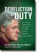 Dereliction of Duty: The Eyewitness Account of How Bill Clinton Endangered America's Long-Term National Security