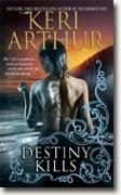 Buy *Destiny Kills (Myth and Magic, Book One)* by Keri Arthur online